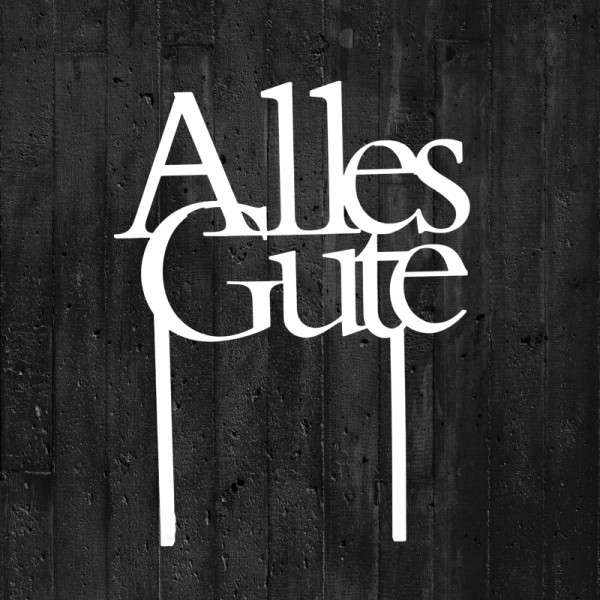 """Cake-Topper """"Alles Gute"""" Acryl weiß"""